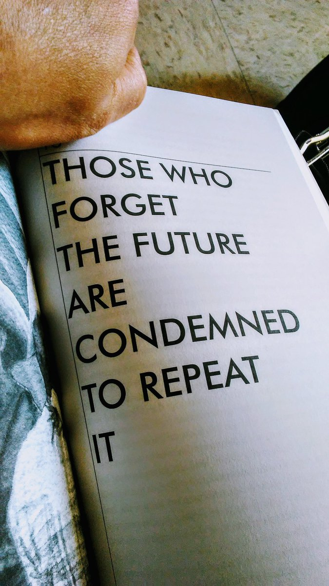 book page that says: those who forget the future are condemned to repeat it