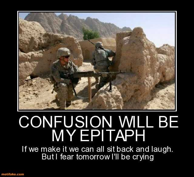 "Picture that says ""confusion will be my epitaph"" beneath image of military gunsmen"